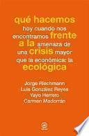 libro Qué Hacemos Frente A La Crisis Ecológica