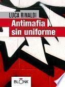 libro Antimafia Sin Uniforme