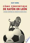 libro Cómo Convertirse De Ratón A León