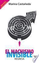 libro El Machismo Invisible Regresa