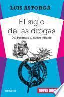 libro El Siglo De Las Drogas (nueva Edición)