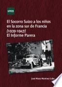 libro El Socorro Suizo A Los NiÑos En La Zona Sur De Francia, 1939 1947 El Informe Parera