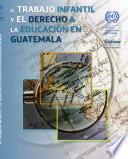 libro El Trabajo Infantil Y El Derecho A La Educación En Guatemala