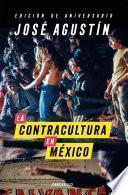 La Contracultura En México (edición De Aniversario)
