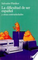 La Dificultad Der Ser Español Y Otras Contrariedades