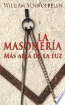 La Masonería: Más Allá De La Luz