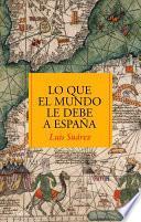 libro Lo Que El Mundo Le Debe A España