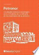 Petronor  Un Estudio Histórico Sociológico De La Influencia De La Refinería En Los Municipios De Su Entorno