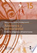 Resistencia Y Territorialidad: Culturas Indígenas Y Afroamericanas (ebook)