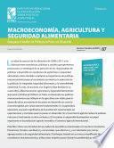 Sinopsis, Macroeconomía, Agricultura Y Seguridad Alimentaria