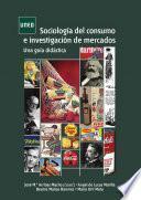 libro Sociología Del Consumo E Investigación De Mercados. Una Guía Didáctica