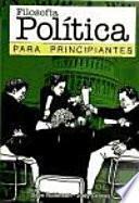 libro Filosofía Política Para Principiantes