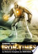 Iron Times: La Historia Completa De Iron Man Vol.1