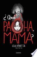 libro Lola Vendetta. ¿qué Pacha, Mama?