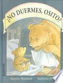 libro No Duermes, Osito?/ Can T You Sleep, Little Bear?