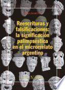 libro Reescrituras Y Falsificaciones: La Significación Palimpséstica En El Microrrelato Argentino