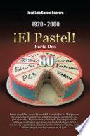 1920 2000 ¡el Pastel! Parte Dos