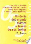 Historia Del Mundo Clásico A Través De Sus Textos. 2. Roma