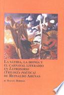 La Sátira, La Ironía Y El Carnaval Literario En Leprosorio (trilogía Poética) De Reinaldo Arenas