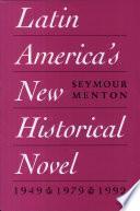 Latin America S New Historical Novel