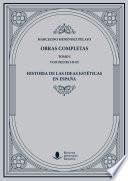 Obras Completas (tomo I): Historia De Las Ideas Estéticas En España