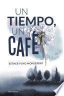 Un Tiempo, Un Café