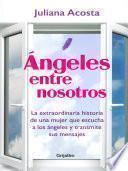 libro Ángeles Entre Nosotros