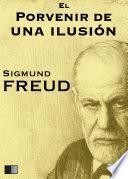 libro El Porvenir De Una Ilusión