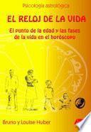 libro El Reloj De La Vida: El Punto De La Edad Y Las Fases De La Vida En El Horóscopo