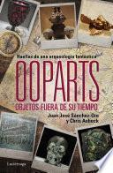 libro Ooparts. Objetos Fuera De Su Tiempo