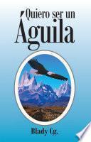 libro Quiero Ser Un águila