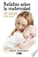 libro Relatos Sobre La Maternidad