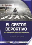 El Gestor Deportivo En La Organización Del Deporte En La Sociedad Actual