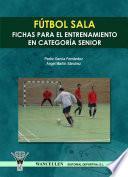 Fútbol Sala: Fichas Para El Entrenamiento En Categoría Senior