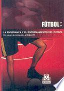 La EnseÑanza Y Entrenamiento Del FÚtbol 7. Un Juego De Iniciación Al Fútbol 11