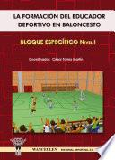 La Formación Del Educador Deportivo En Baloncesto. Bloque Específico Nivel I