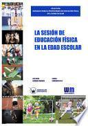 La Sesión De Educación Física En La Edad Escolar