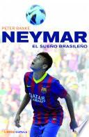 Neymar, El Sueño Brasileño