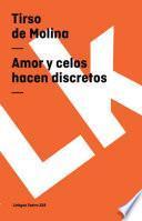 libro Amor Y Celos Hacen Discretos