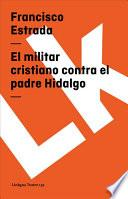 libro El Militar Cristiano Contra El Padre Hidalgo