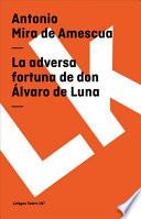 libro La Adversa Fortuna De Don Álvaro De Luna