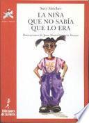 libro La Niña Que No Sabía Que Lo Era