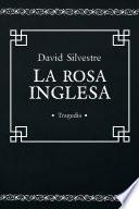 libro La Rosa Inglesa: Tragedia Española