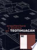 Arquitectura Y Pintura En Teotihuacán