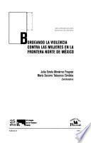 Bordeando La Violencia Contra Las Mujeres En La Frontera Norte De México