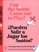 Can The Saints Come Out To Play?/¿pueden Salir A Jugar Los Santos?