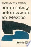 Conquista Y Colonización En México