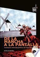 De La Mancha A La Pantalla