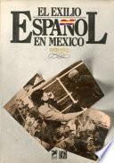 El Exilio Español En México, 1939 1982
