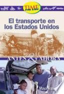 El Transporte En Los Estados Unidos (travel In The Usa: Then And Now): Early Fluent Plus (nonfiction Readers)